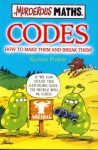 Murderous Maths; Codes: How to make them and break them