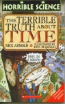 Horrible Science:: The Terrible Truth about Time