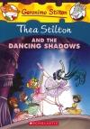 Thea Stilton and the Dancing Shadows