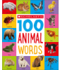 Scholastic First 100: 100 Animal Words Cover