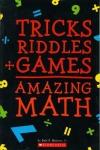 Tricks + Riddles + Games = Amazing Math