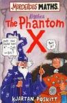 Murderous Maths: Algebra The Phantom X