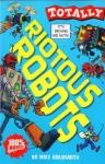 Totally: Riotous Robots