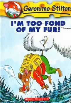 I'M Too Fond Of My Fur!