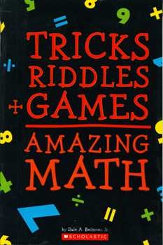Tricks + Riddles + Games = Amazing Math